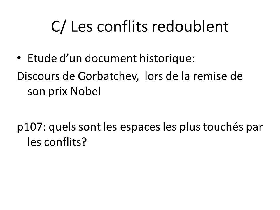 C/ Les conflits redoublent