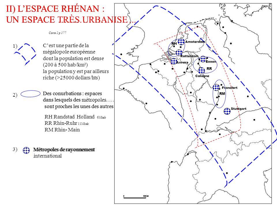 UN ESPACE TRÈS URBANISE II) L'ESPACE RHÉNAN : UN ESPACE ……………………..