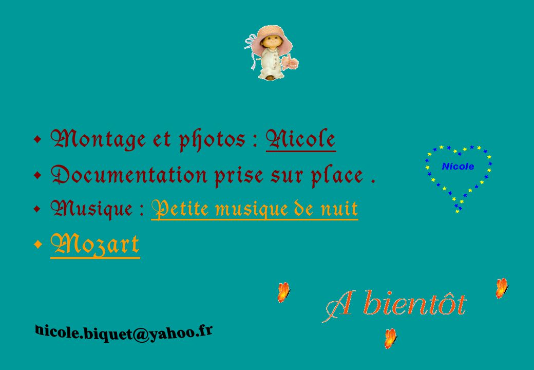 Mozart Montage et photos : Nicole Documentation prise sur place .