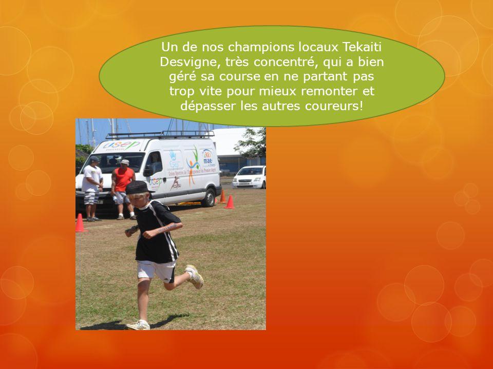 Un de nos champions locaux Tekaiti Desvigne, très concentré, qui a bien géré sa course en ne partant pas trop vite pour mieux remonter et dépasser les autres coureurs!
