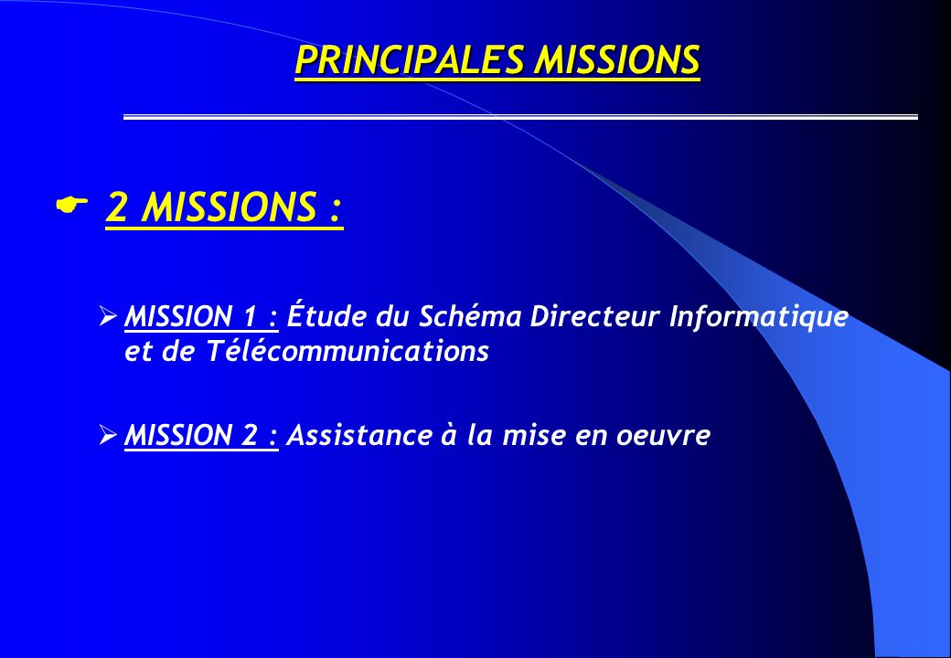 2 MISSIONS : PRINCIPALES MISSIONS