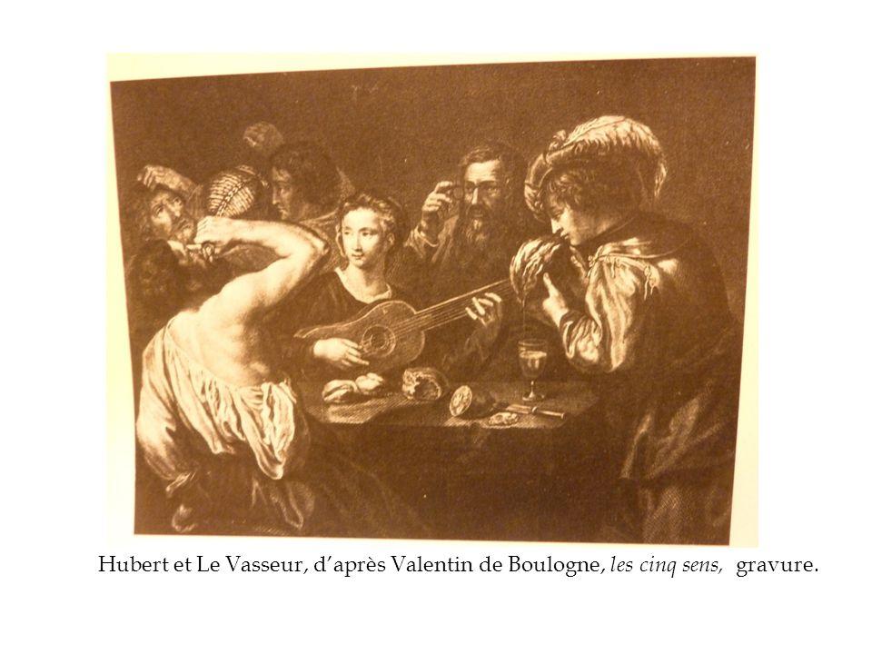 Hubert et Le Vasseur, d'après Valentin de Boulogne, les cinq sens, gravure.