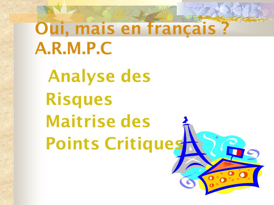 Oui, mais en français A.R.M.P.C