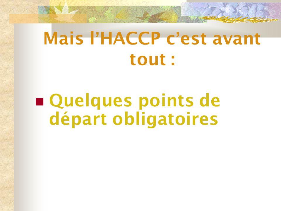 Mais l'HACCP c'est avant tout :
