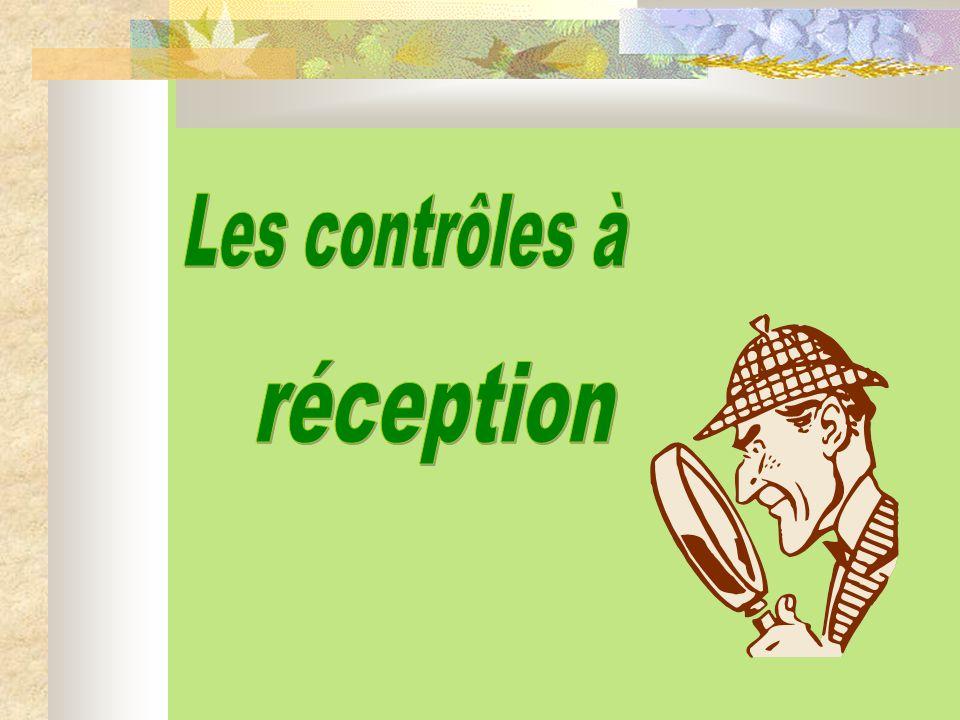 Les contrôles à réception