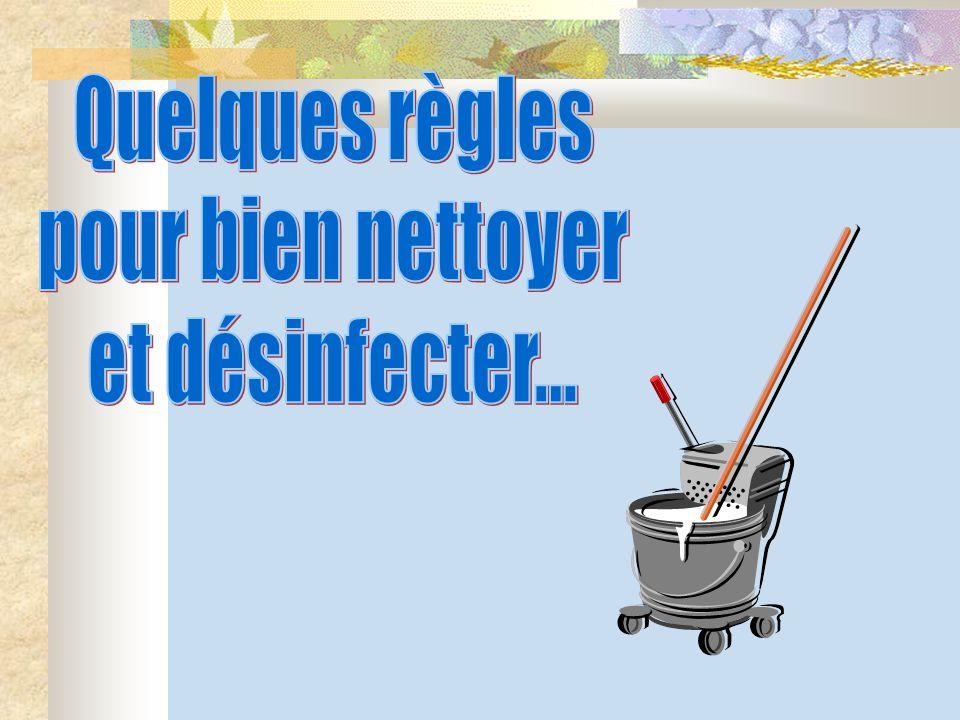 Quelques règles pour bien nettoyer et désinfecter...
