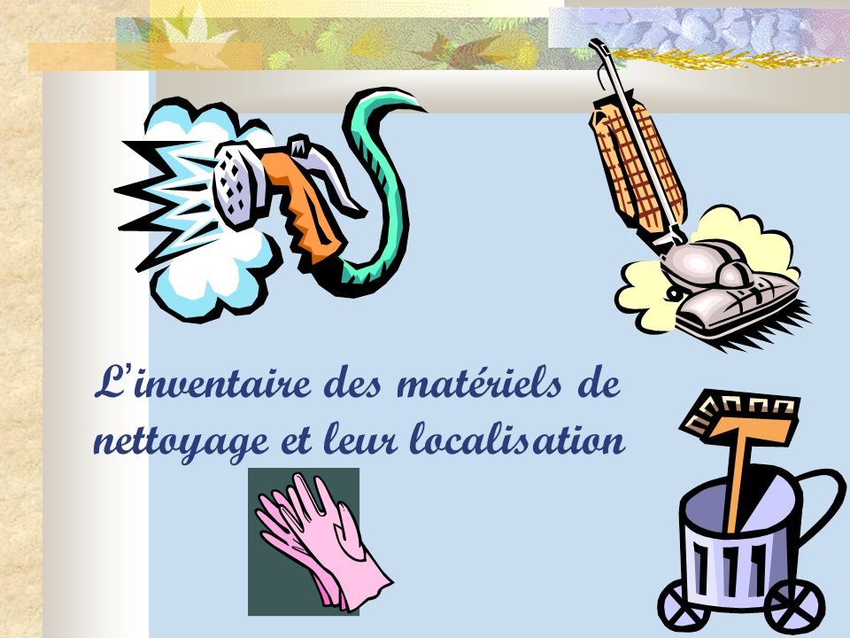 L'inventaire des matériels de nettoyage et leur localisation