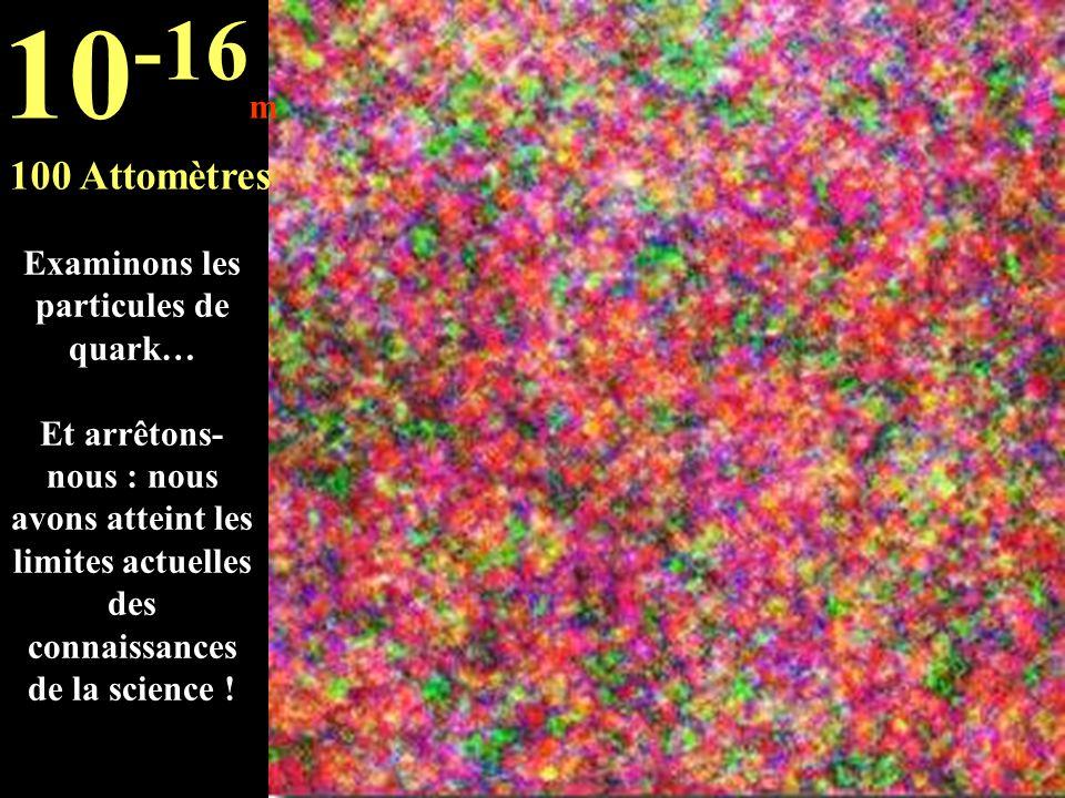 10-16m 100 Attomètres.