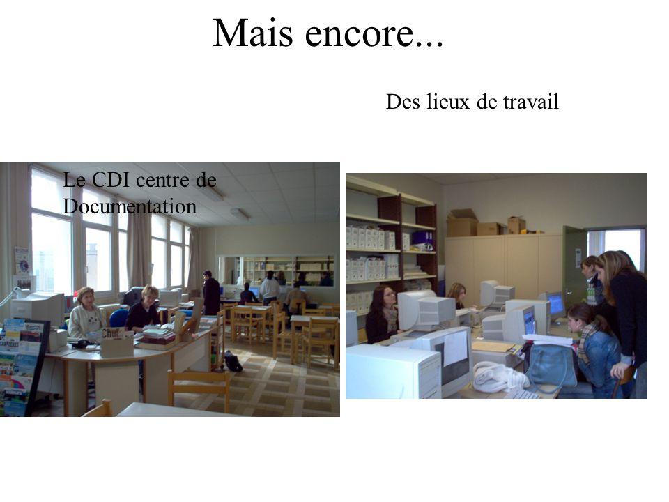 Mais encore... Des lieux de travail Le CDI centre de Documentation