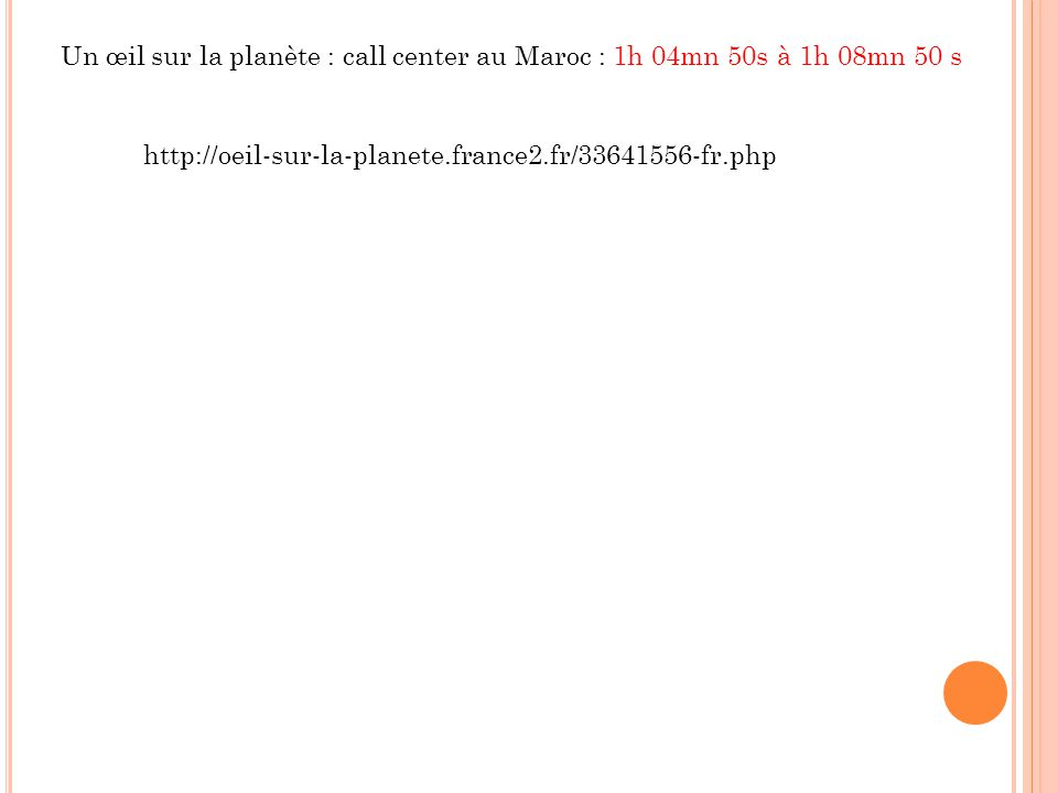 Un œil sur la planète : call center au Maroc : 1h 04mn 50s à 1h 08mn 50 s