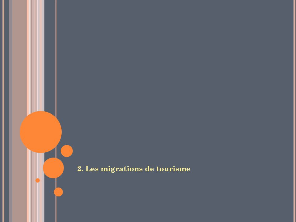 2. Les migrations de tourisme