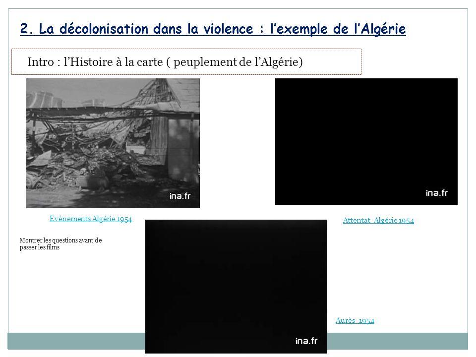 2. La décolonisation dans la violence : l'exemple de l'Algérie