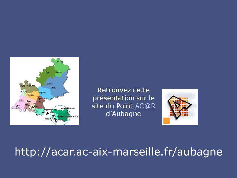 Retrouvez cette présentation sur le site du Point AC@R d'Aubagne