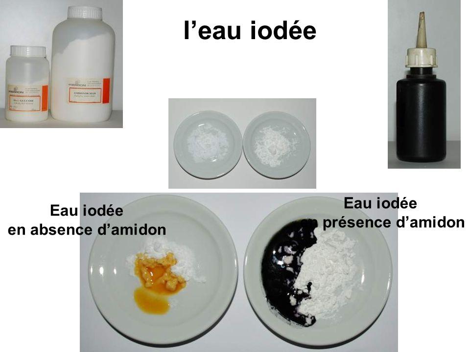 l'eau iodée Eau iodée Eau iodée en présence d'amidon