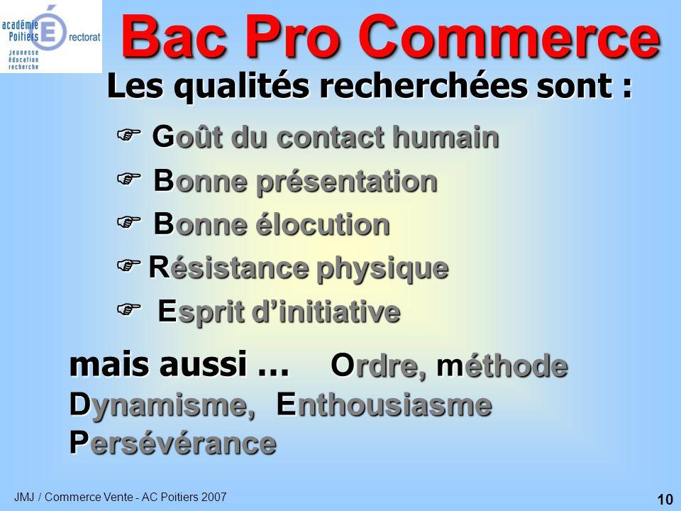 Bac Pro Commerce Les qualités recherchées sont :