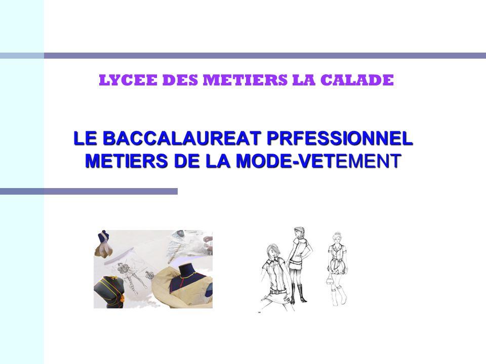 LE BACCALAUREAT PRFESSIONNEL METIERS DE LA MODE-VETEMENT