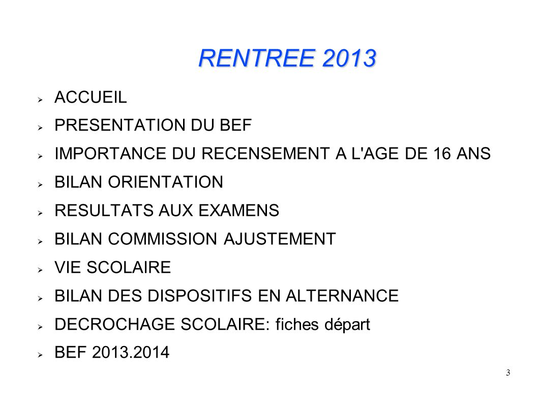 RENTREE 2013 ACCUEIL PRESENTATION DU BEF