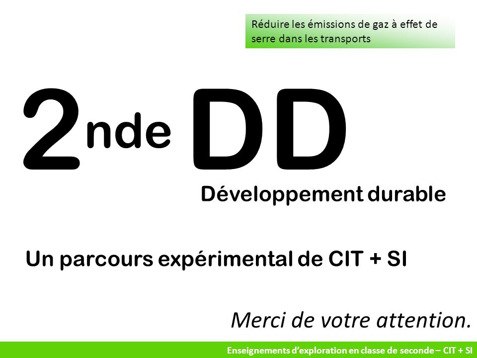 2nde DD Merci de votre attention. Développement durable