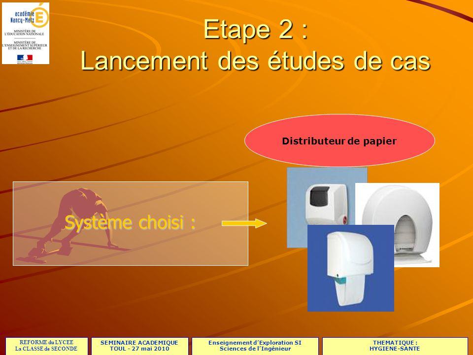 Etape 2 : Lancement des études de cas