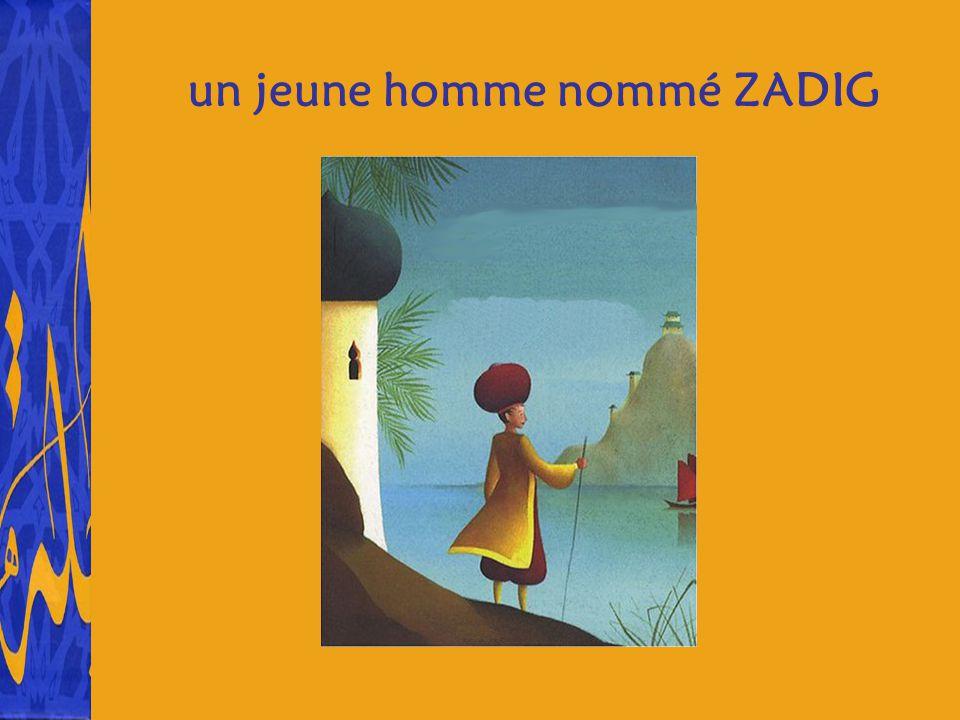 un jeune homme nommé ZADIG
