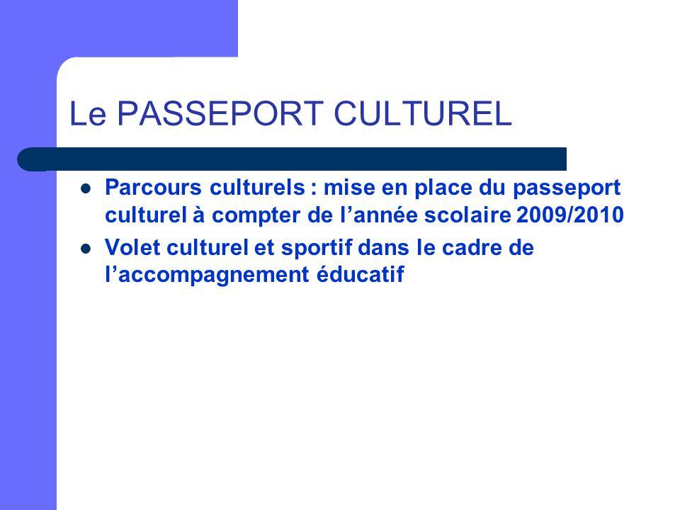 Le PASSEPORT CULTUREL Parcours culturels : mise en place du passeport culturel à compter de l'année scolaire 2009/2010.
