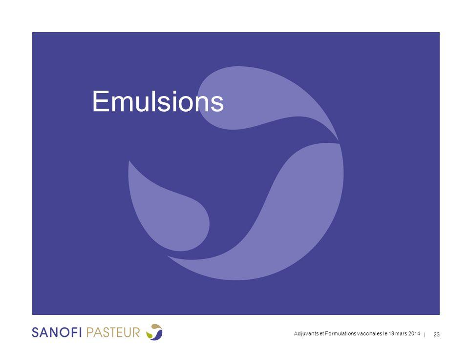 Emulsions Adjuvants et Formulations vaccinales le 18 mars 2014