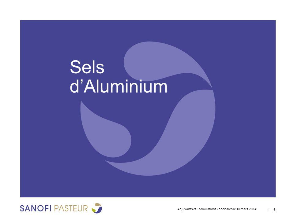 Sels d'Aluminium Adjuvants et Formulations vaccinales le 18 mars 2014
