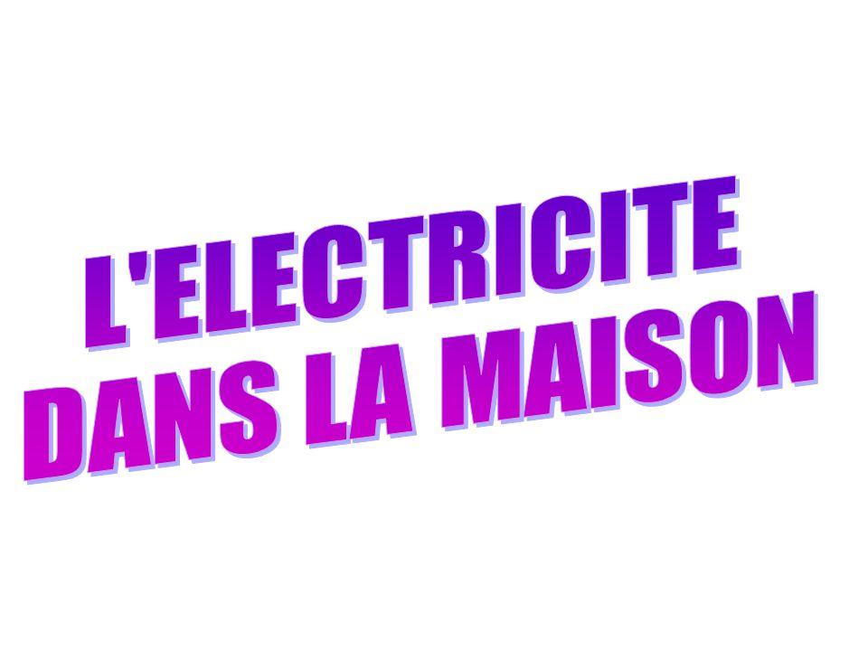 L ELECTRICITE DANS LA MAISON