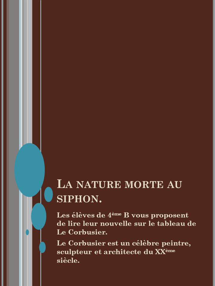 La nature morte au siphon.