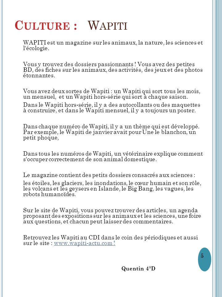Culture : Wapiti WAPITI est un magazine sur les animaux, la nature, les sciences et l écologie.
