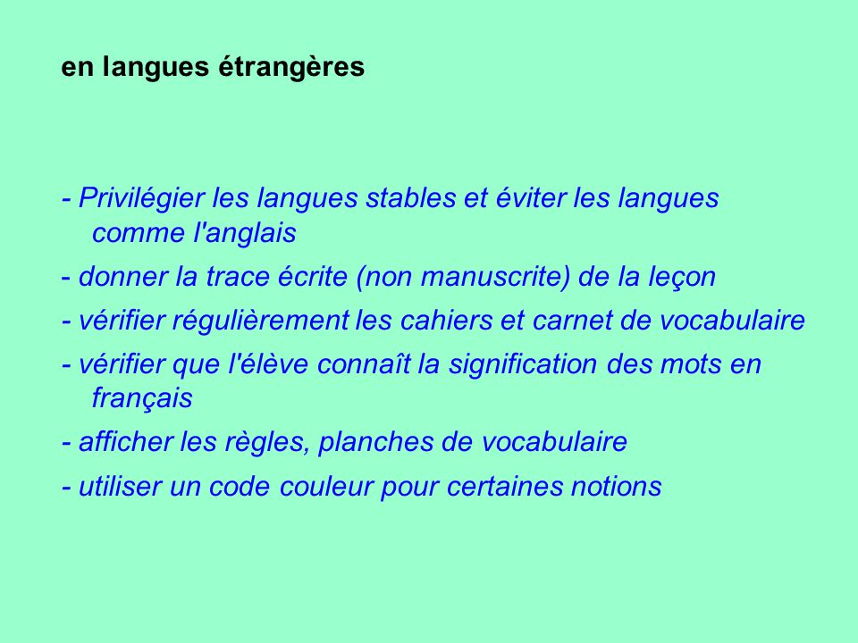 en langues étrangères - Privilégier les langues stables et éviter les langues comme l anglais.