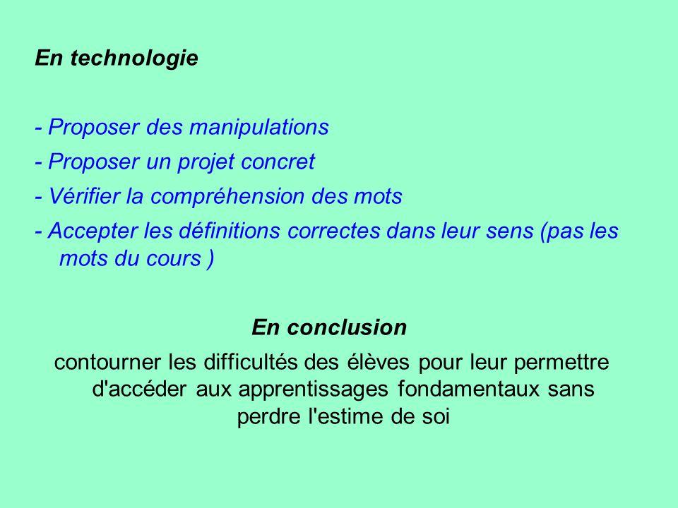 En technologie - Proposer des manipulations. - Proposer un projet concret. - Vérifier la compréhension des mots.