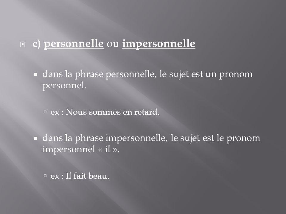 c) personnelle ou impersonnelle