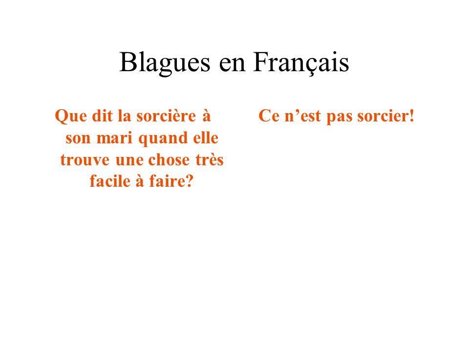 Blagues en Français Que dit la sorcière à son mari quand elle trouve une chose très facile à faire