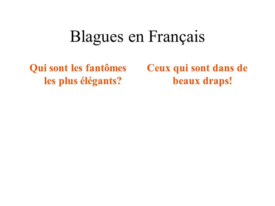 Blagues en Français Qui sont les fantômes les plus élégants