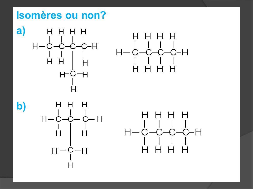 Isomères ou non a) b)