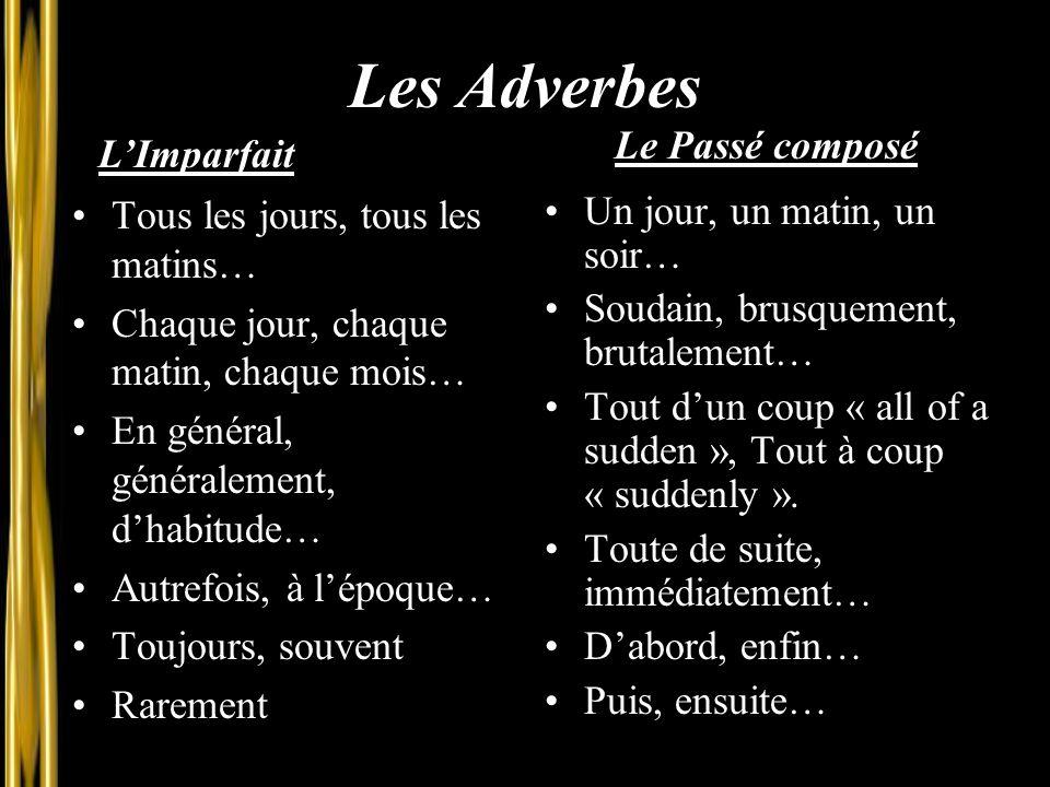 Les Adverbes Le Passé composé L'Imparfait