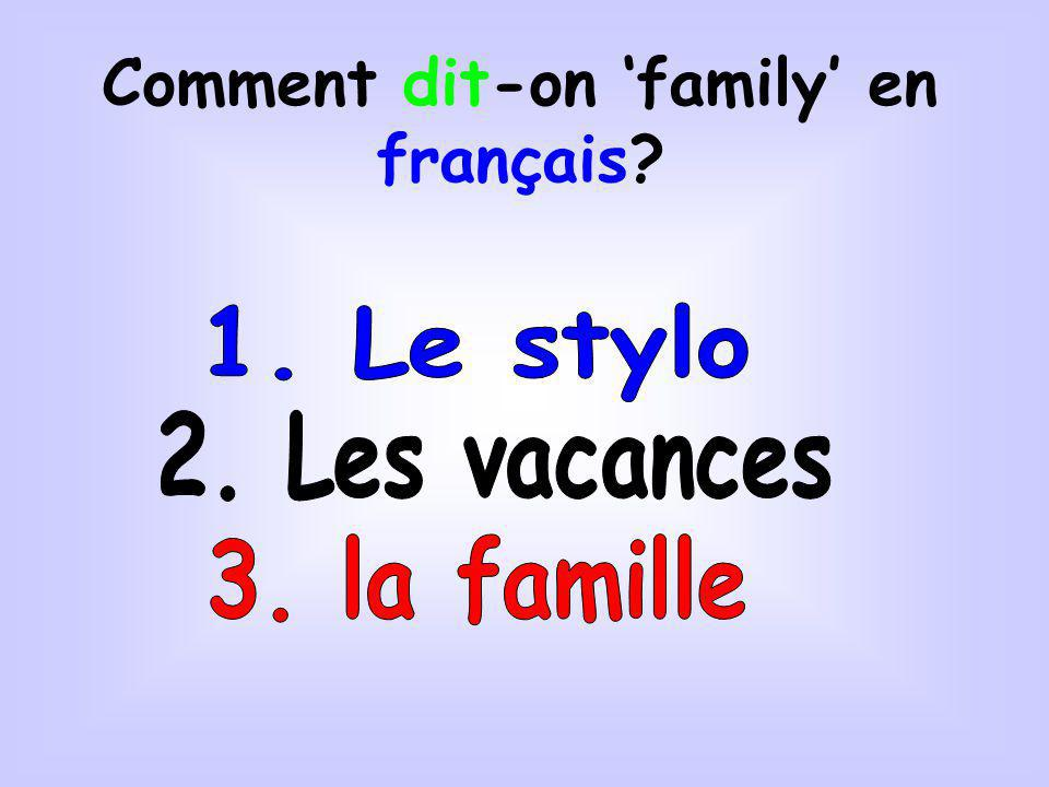 Comment dit-on 'family' en français