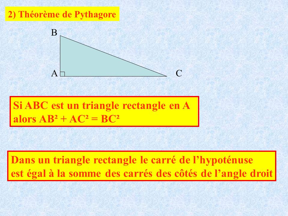 Si ABC est un triangle rectangle en A alors AB² + AC² = BC²