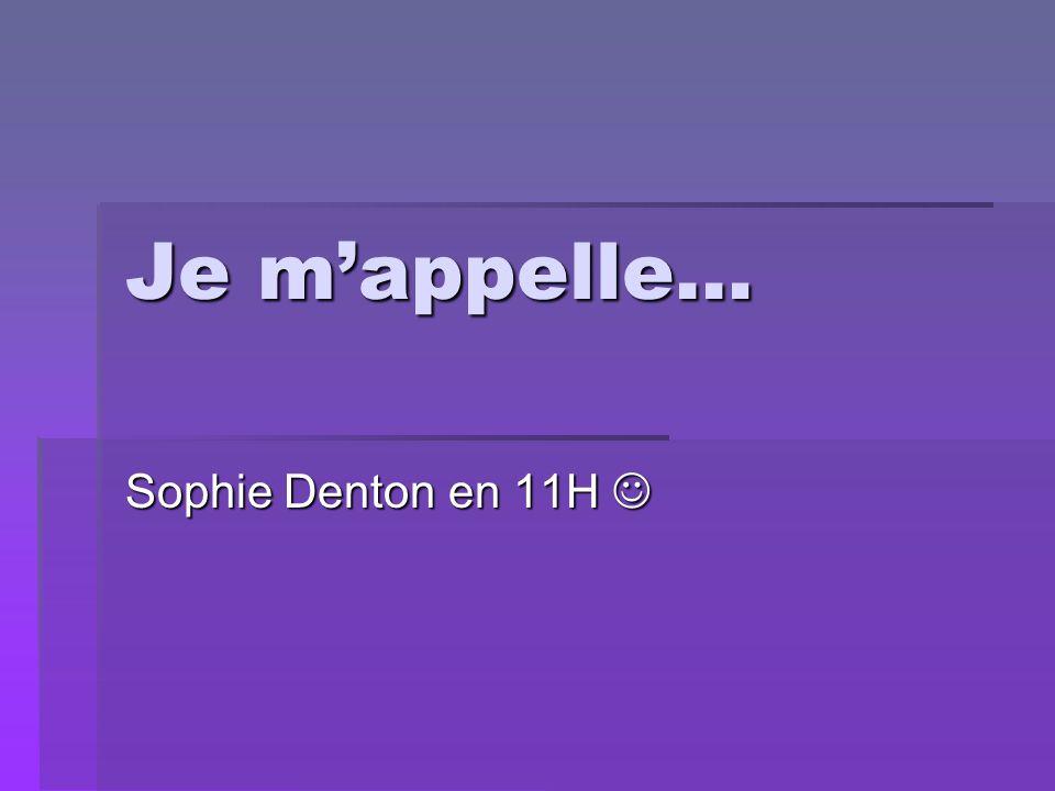 Je m'appelle… Sophie Denton en 11H 