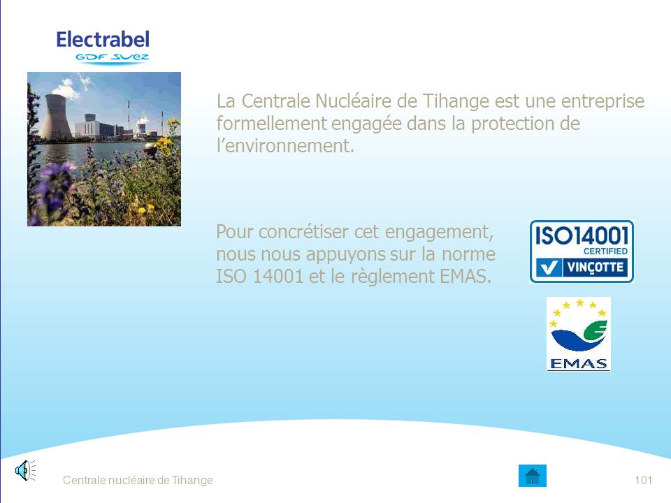 Date La Centrale Nucléaire de Tihange est une entreprise formellement engagée dans la protection de l'environnement.