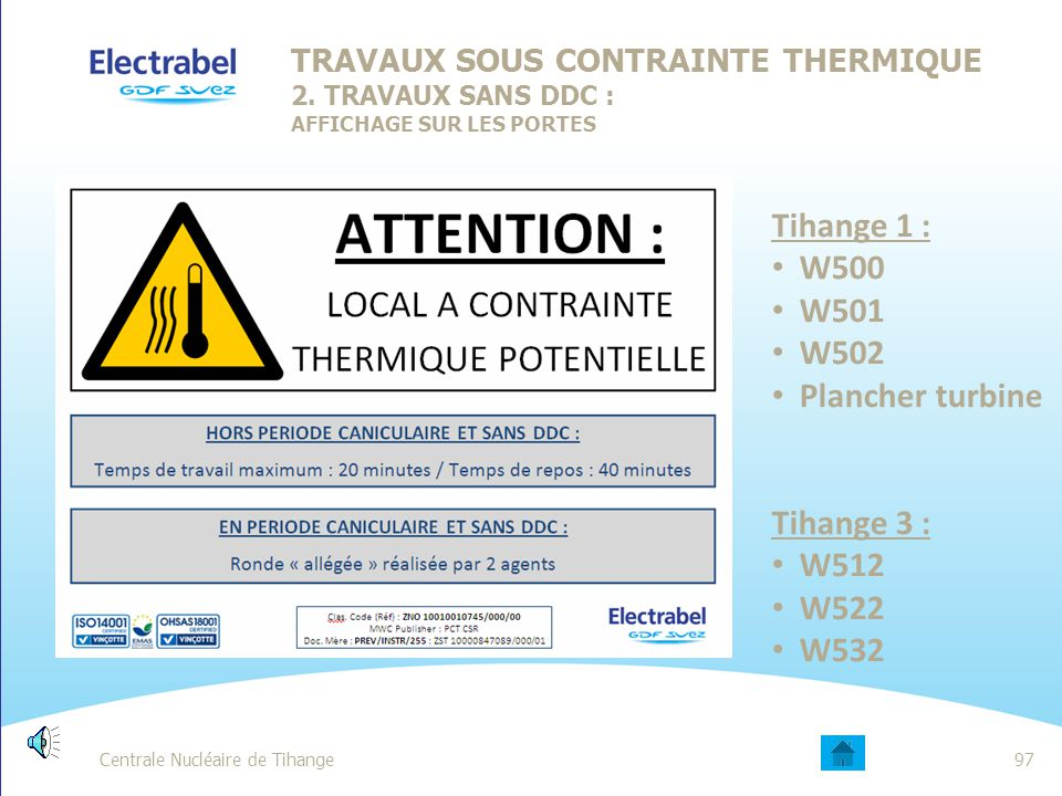 Tihange 1 : W500 W501 W502 Plancher turbine Tihange 3 : W512 W522 W532