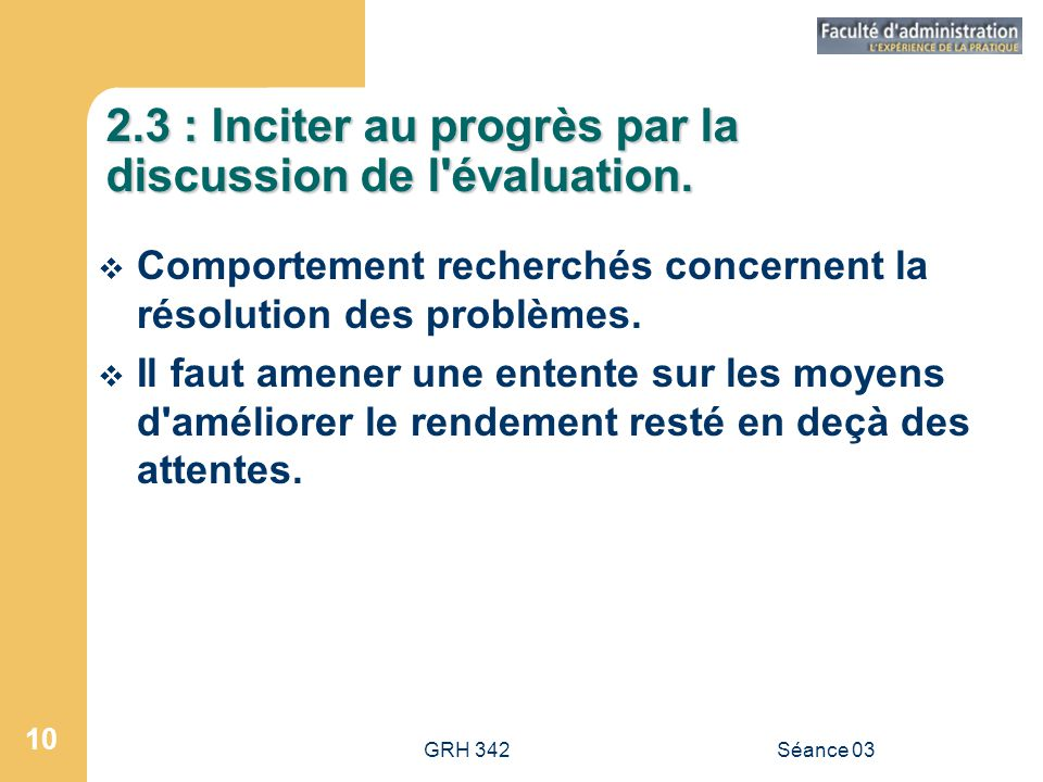 2.3 : Inciter au progrès par la discussion de l évaluation.