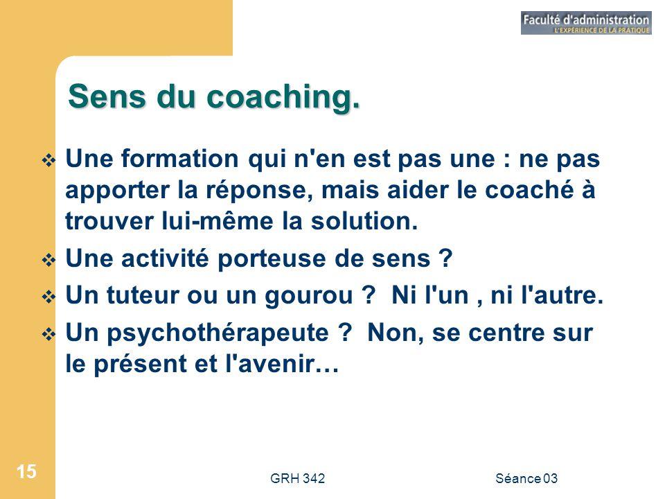 Sens du coaching. Une formation qui n en est pas une : ne pas apporter la réponse, mais aider le coaché à trouver lui-même la solution.
