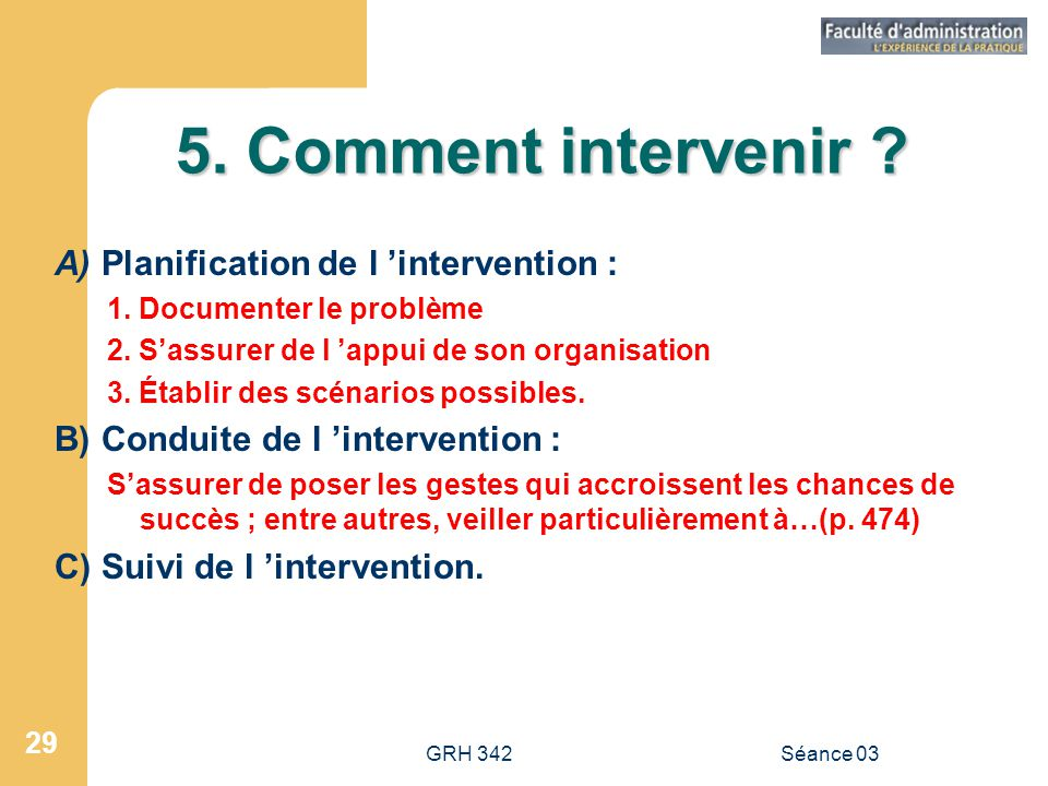 5. Comment intervenir A) Planification de l 'intervention :