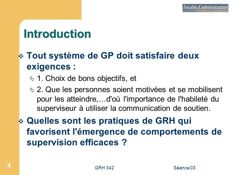 Introduction Tout système de GP doit satisfaire deux exigences :