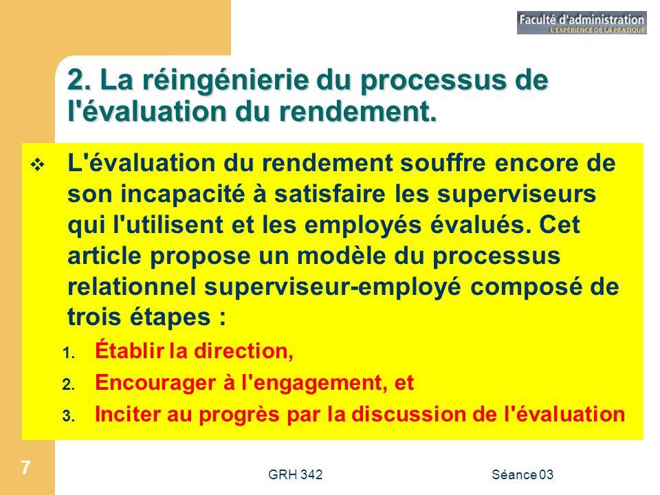 2. La réingénierie du processus de l évaluation du rendement.