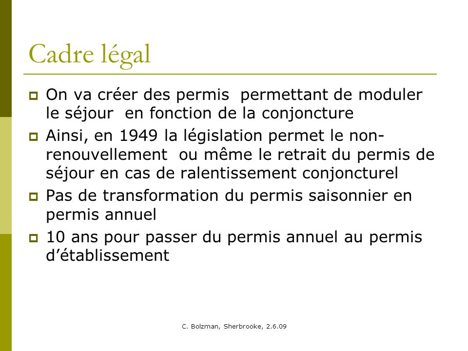 Cadre légal On va créer des permis permettant de moduler le séjour en fonction de la conjoncture.