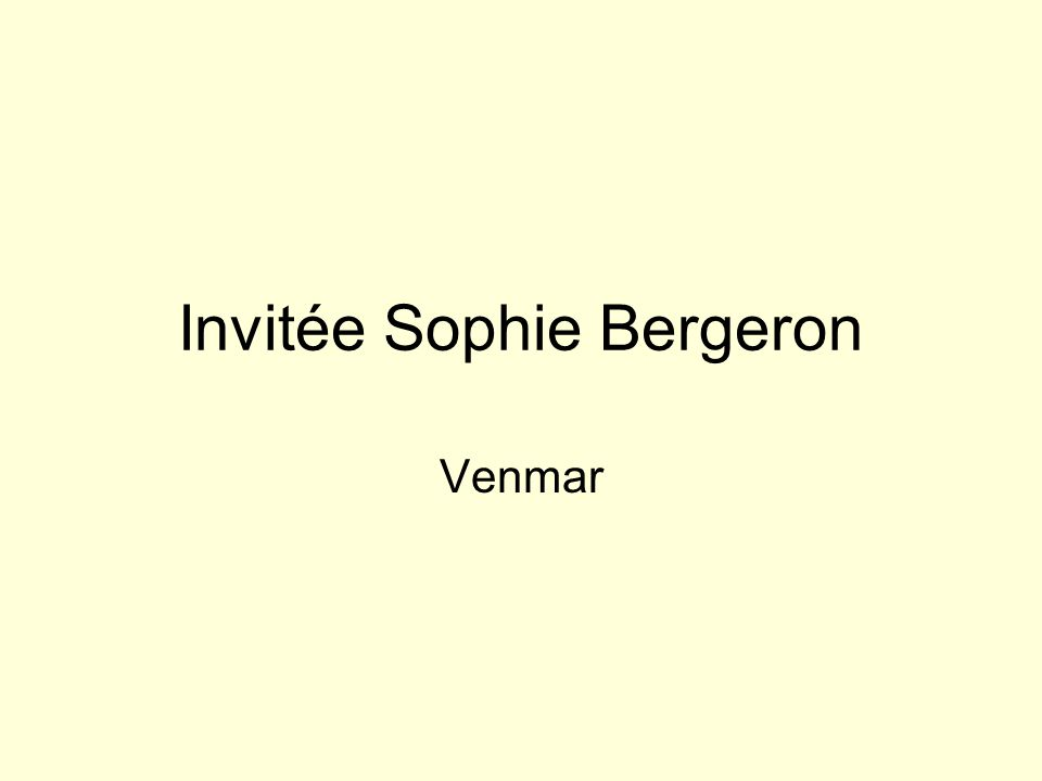 Invitée Sophie Bergeron