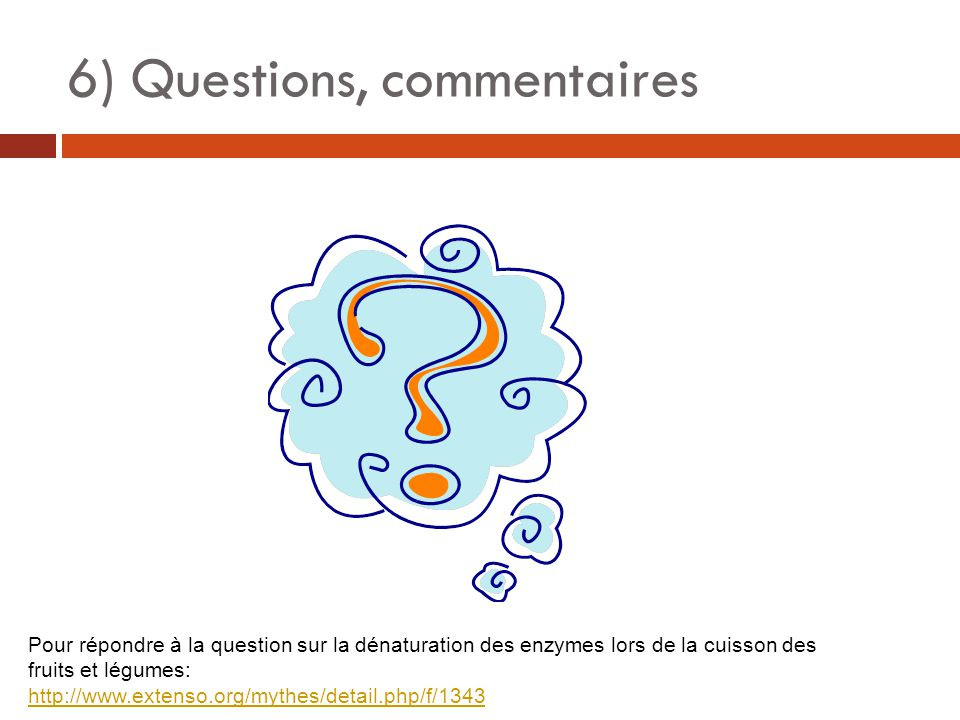 6) Questions, commentaires